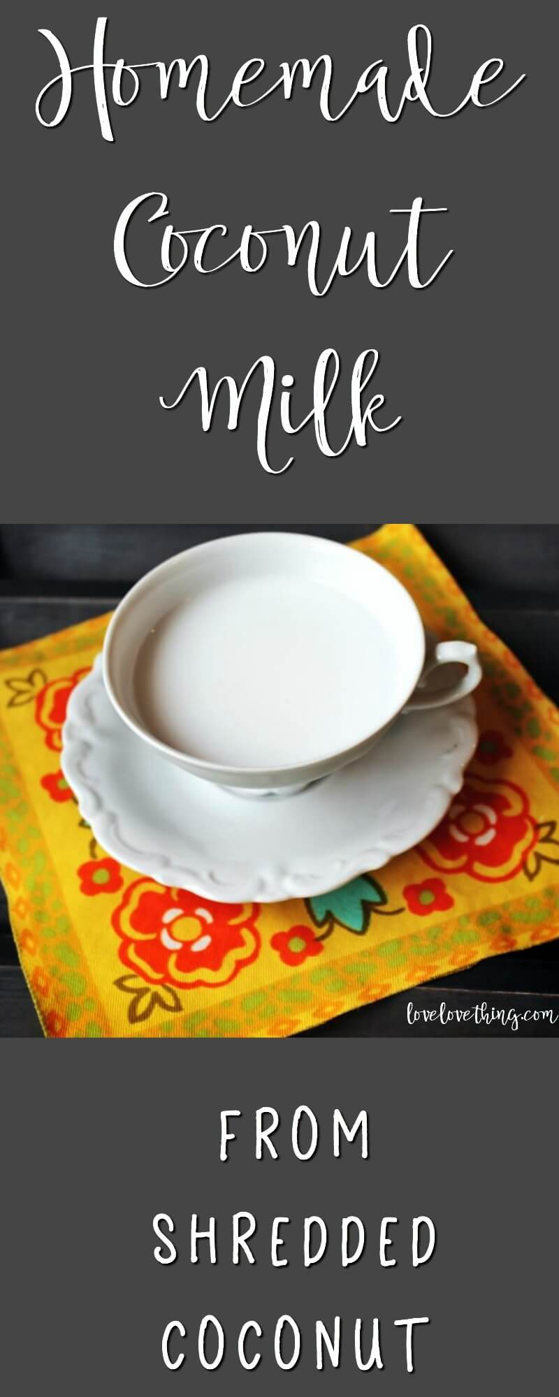 How to make your own homemade coconut milk from shredded coconut!