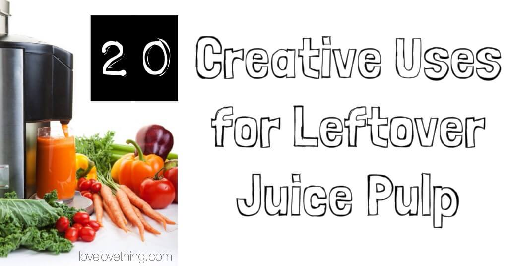 20 Creative Uses for Leftover Juice Pulp