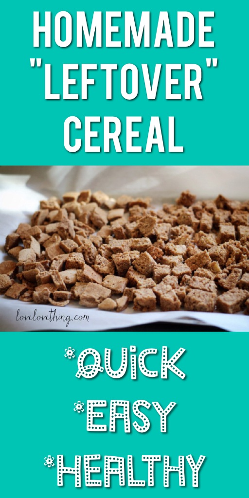 Easy way to make homemade cereal from leftovers!